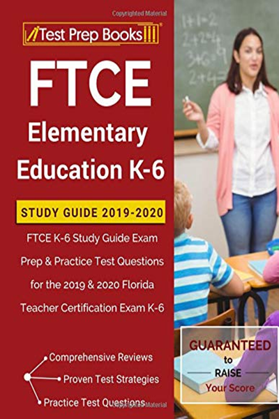 2019 Ftce Elementary Education K 6 Study Guide 2019 2020 Ftce K