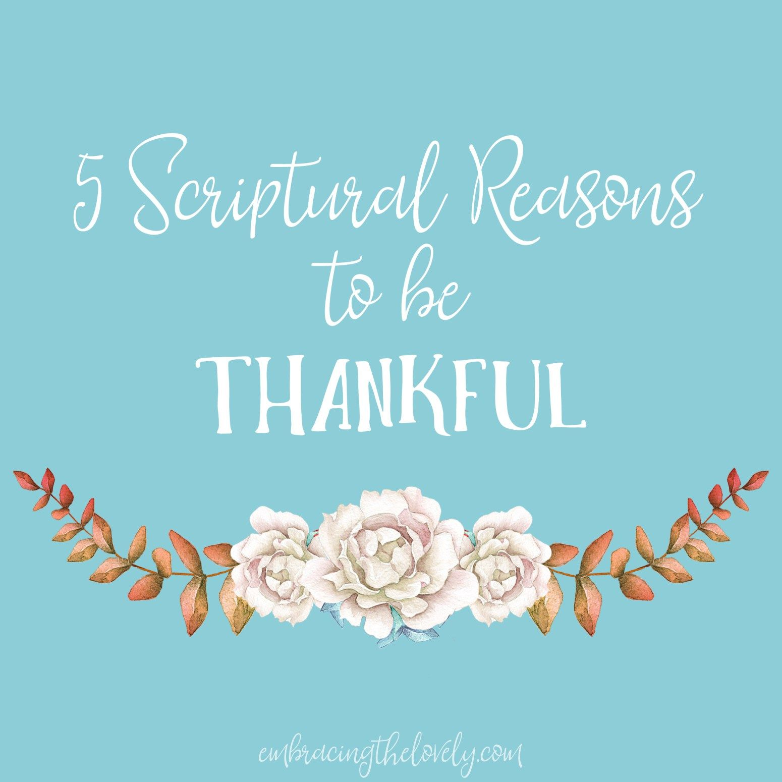 Blog scriptures and faith 5 scriptural reasons to be thankful with free printable kristyandbryce Gallery