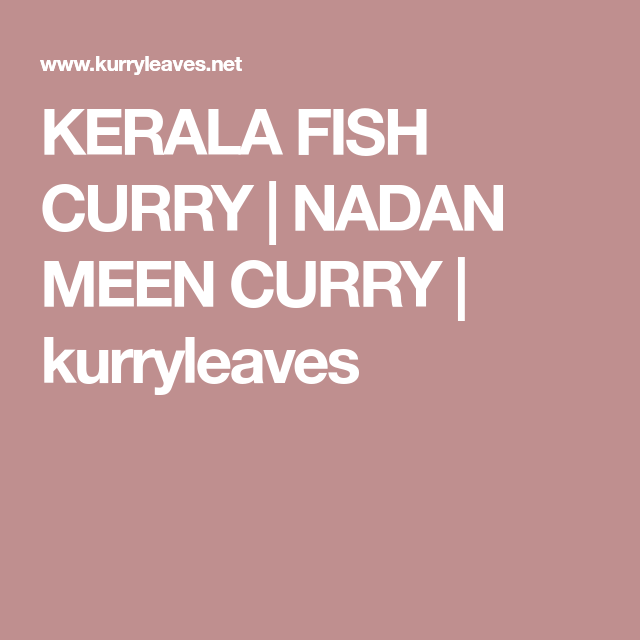 Kerala Fish Curry Recipe Fish Curry Kerala Fish Curry Curry