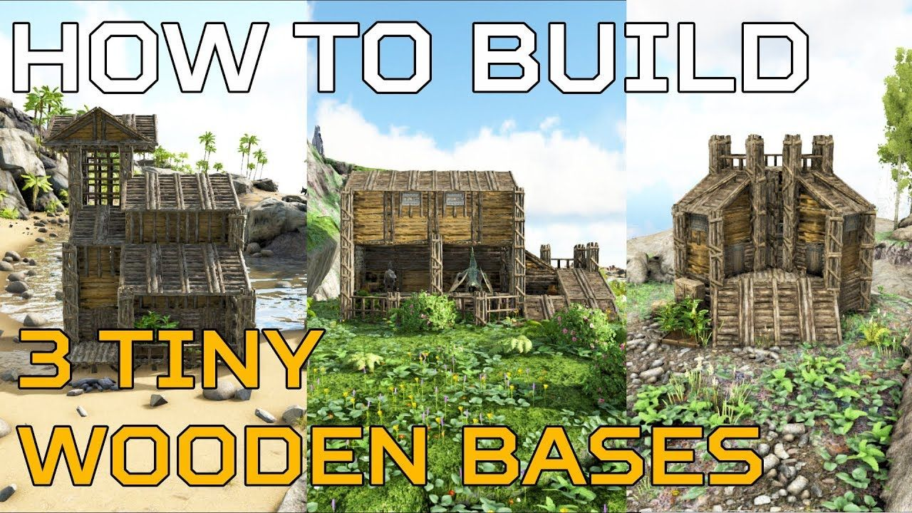 Ark Starter HOW TO BUILD 3 tiny wooden PVE starter bases