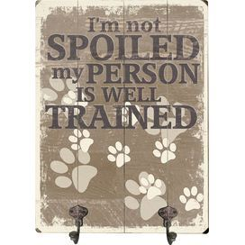 I'm Not Spoiled Wall Rack Dog leash holder, Dog signs