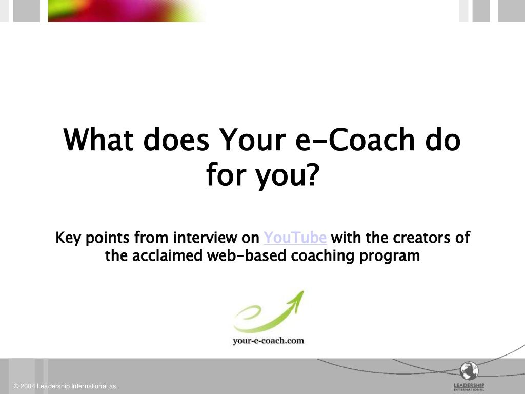 Your e-Coach is a confidential & professional partner helping you identify problems & finding good solutions