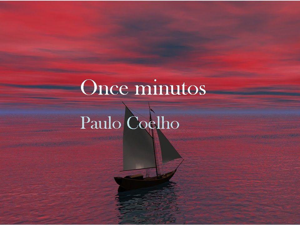 Frases De Paulo Coelho: Las Mejores Frases Del Libro Once Minutos De Paulo Coelho