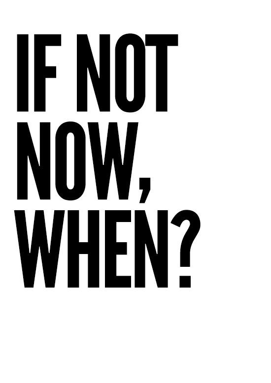 If Not Now When, Black and White, Prints, Typography Print, Motivational Poster, Office Decor, Bedroom Decor, Office Wall Art, Gift for Him