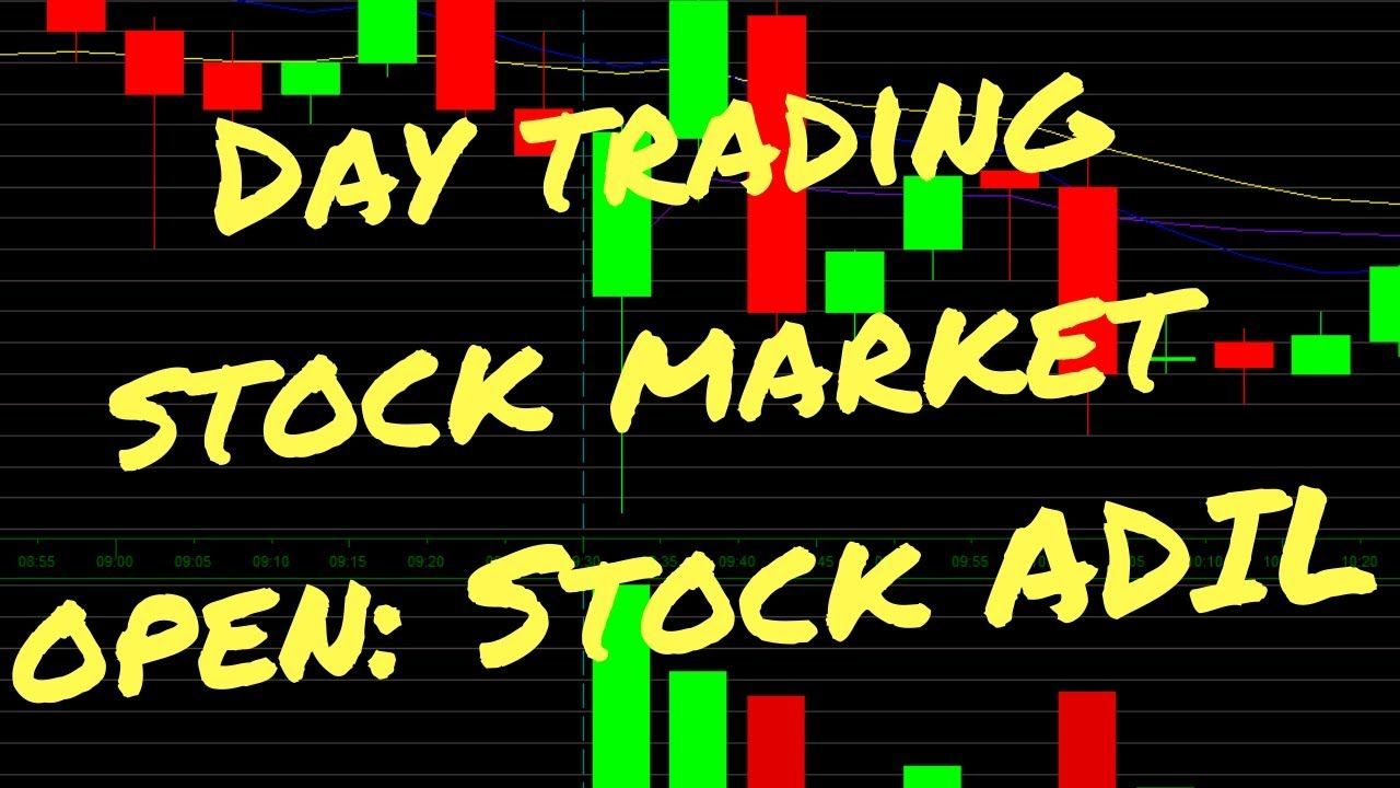 Day Trading Stock Market Open Stock Adil Day Trading Stock
