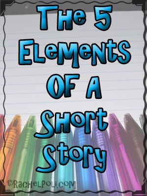 The 5 Elements Of A Short Story With Images Writing Short