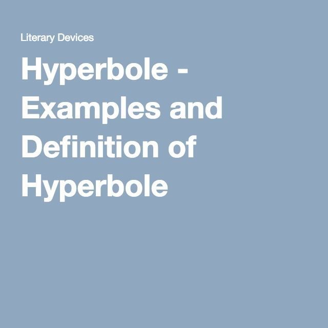Hyperbole Examples And Definition Of Hyperbole Middle School