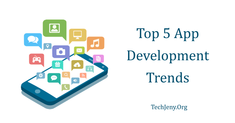 Top 5 App Development Trends to Pay Attention in 2019 | App