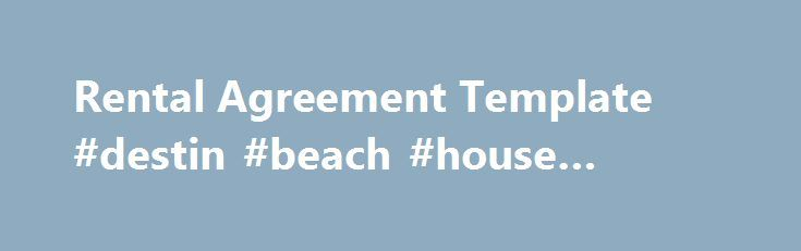 Rental Agreement Template #destin #beach #house #rentals http - house rental agreements templates