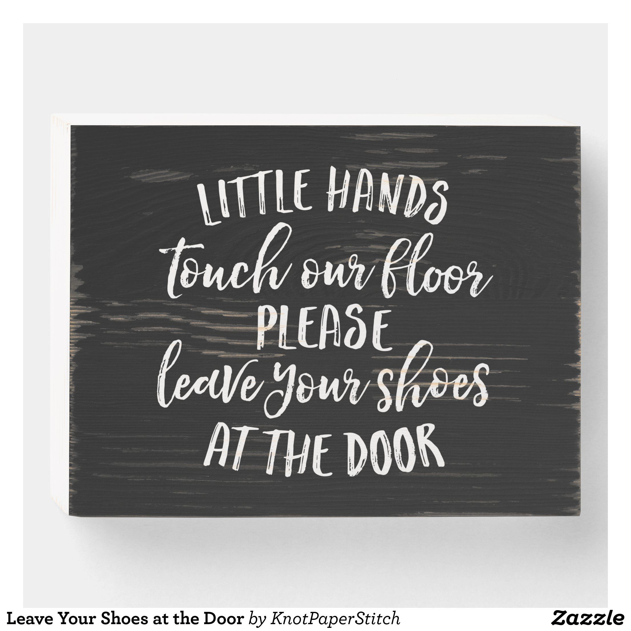 Leave Your Shoes At The Door Wooden Box Sign Zazzle Com In 2020 Funny Welcome Signs Funny Door Signs Door Signs Diy
