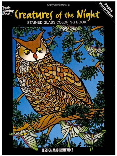 Creatures Of The Night Stained Glass Coloring Book Dover Nature By Jessica Mazurkiewicz