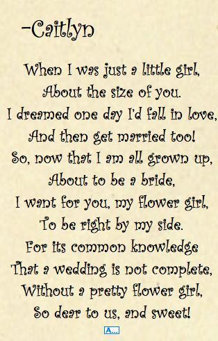 "poem for flower girl, I love this! People always do the ""will you be my bridesmaid"" but you don"