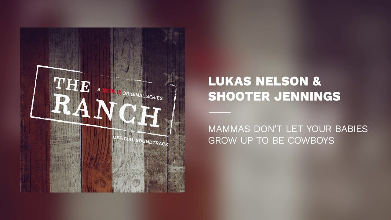 Lukas Nelson & Shooter Jennings Mammas Don't Let Your