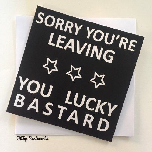 Funny Co Worker Birthday Quotes: Sorry You're Leaving Card FS176 - G0066