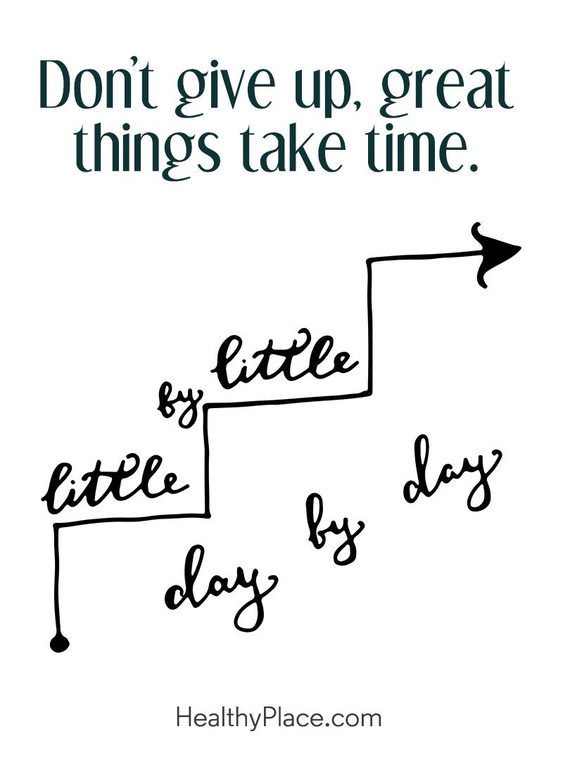 Positive Quote: Don't give up, great things take time. www