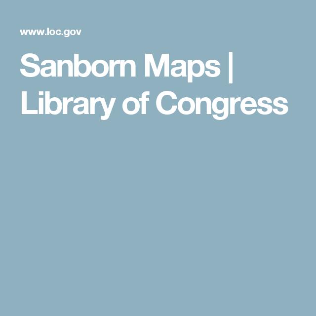 Sanborn Maps | Library of Congress | Genealogy | Map, War