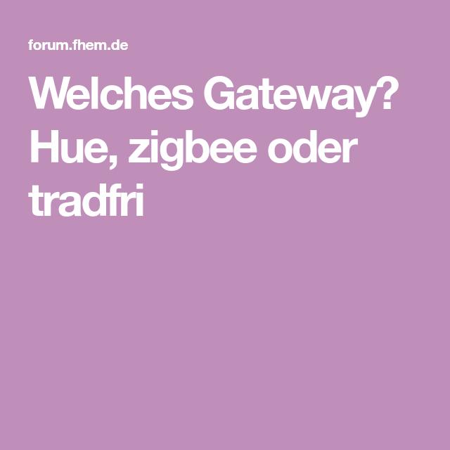 Welches Gateway Hue Zigbee Oder Tradfri Ikea Lampen Licht Wecker Hue