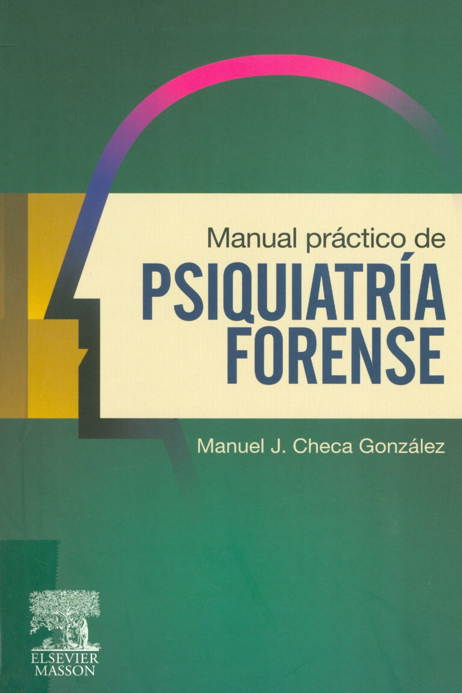 Manual práctico de psiquiatría forense. 2010. http://www ...