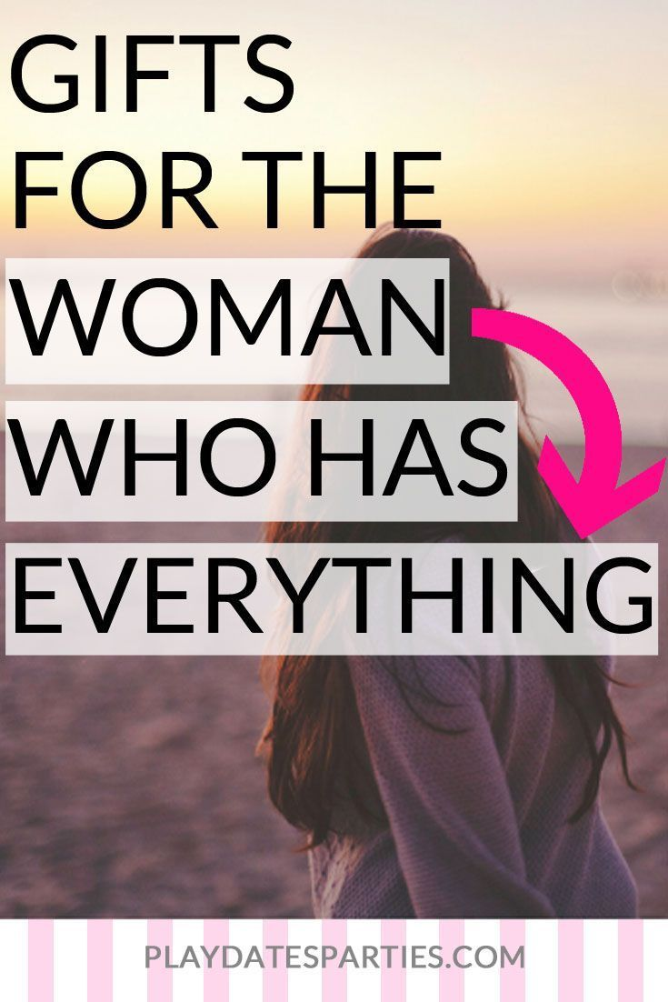 19 Gifts for the Woman who Has Everything | Gifts for ...