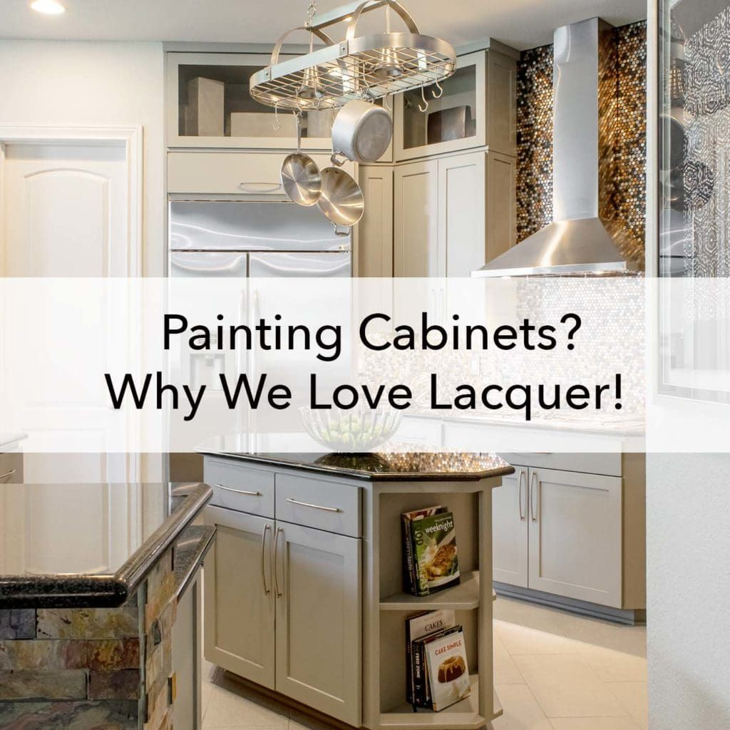 Painting Cabinets With Lacquer Is Our Preferred Method Here S Why In 2020 Painting Cabinets Cabinet Cool Kitchens