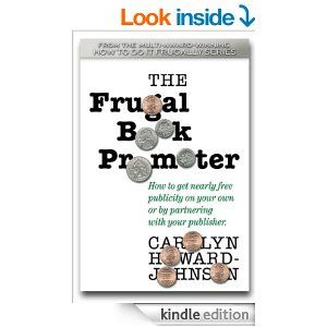 Amazon.com: The Frugal Book Promoter: How to get nearly free publicity on your own or partnering with your publisher (The HowToDoItFrugally Series of books for writers) eBook: Carolyn Howard-Johnson, Chaz DeSimone: Books