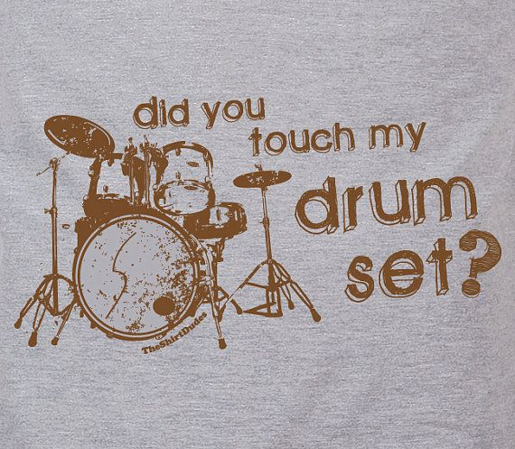 Step Brothers Quotes Drum Set: Did You Touch My Drumset By TheShirtDudes
