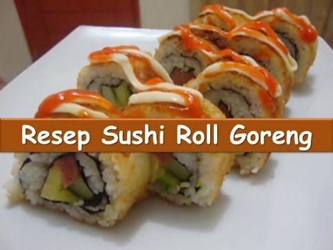 Resep Dan Cara Membuat Sushi Roll Goreng Nyokmasak Http Youtu Be Jpzwoz4wdhy Sushi Sushi Rolls Food