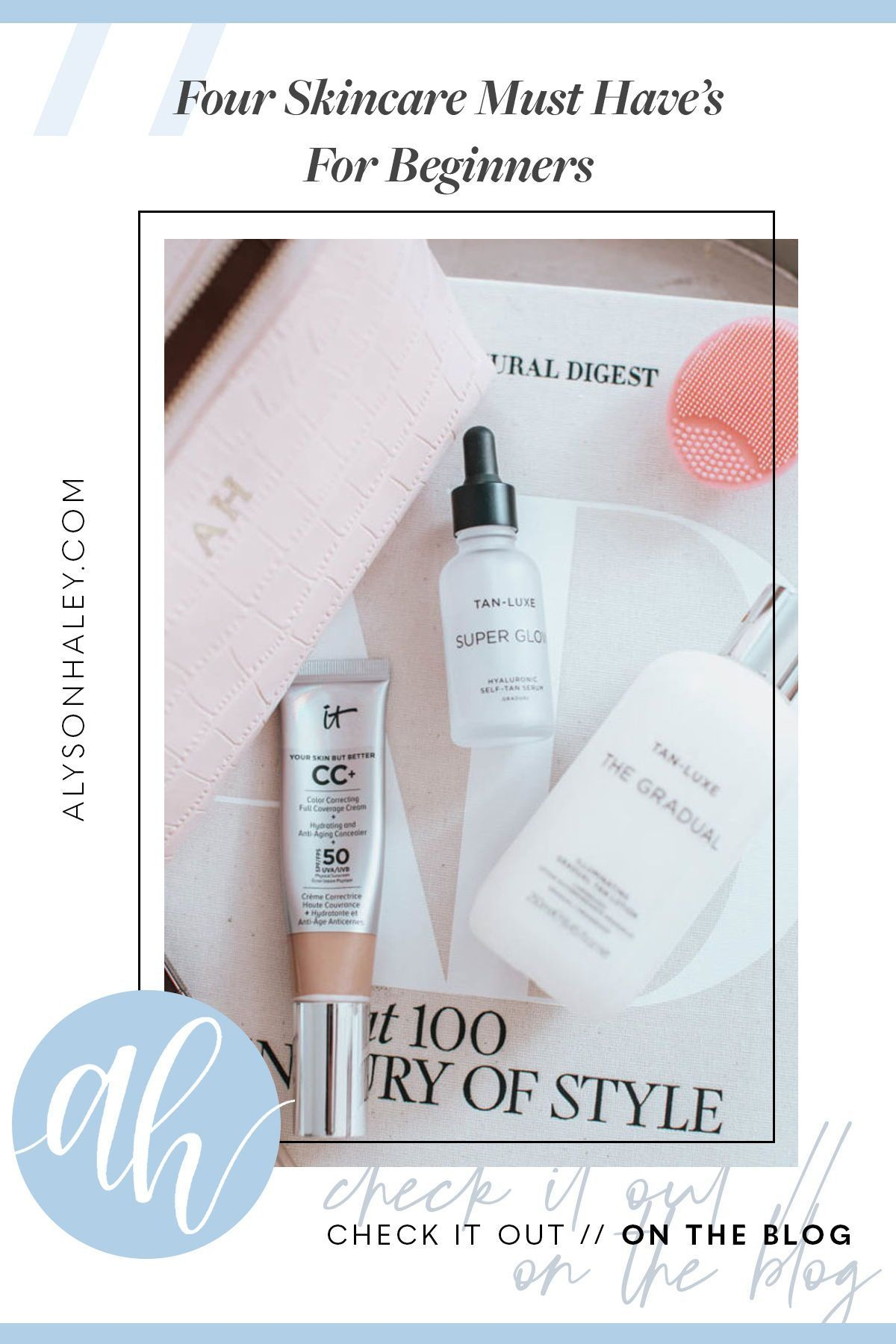 Four Skincare Must Have's For Beginners Alyson Haley in