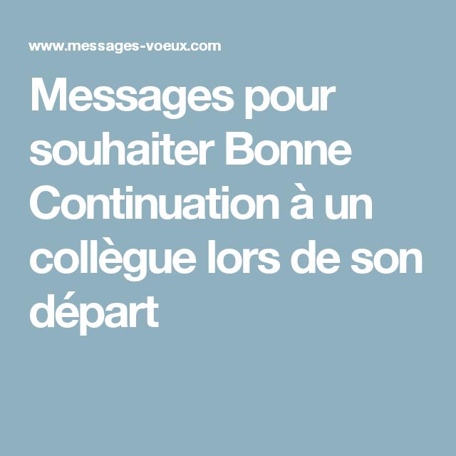 Messages Pour Souhaiter Bonne Continuation à Un Collègue