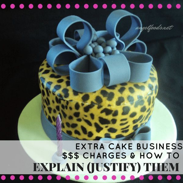 7 Extra Cake Business Charges How To Explain Justify Them What