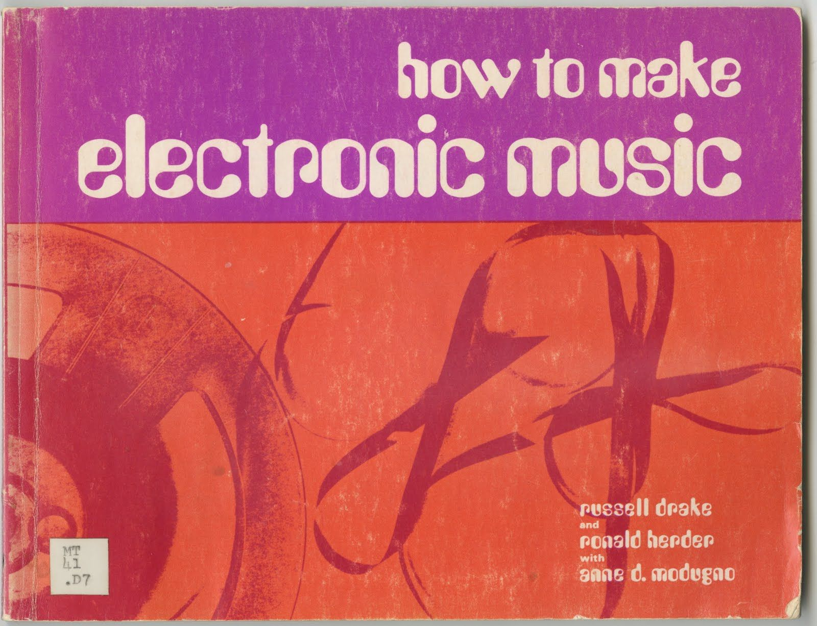 Libros Musica Electronica Retro How To Make Electronic Music I Smiled Wit Humor Etc
