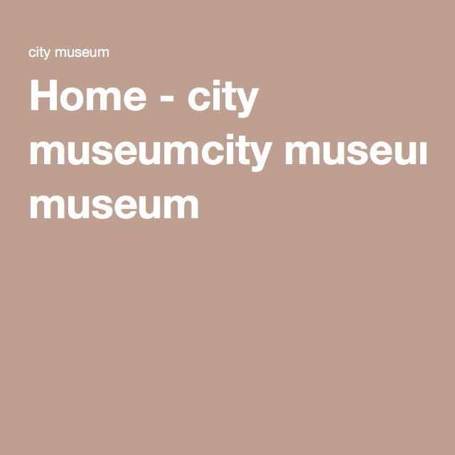 Home - city museumcity museum