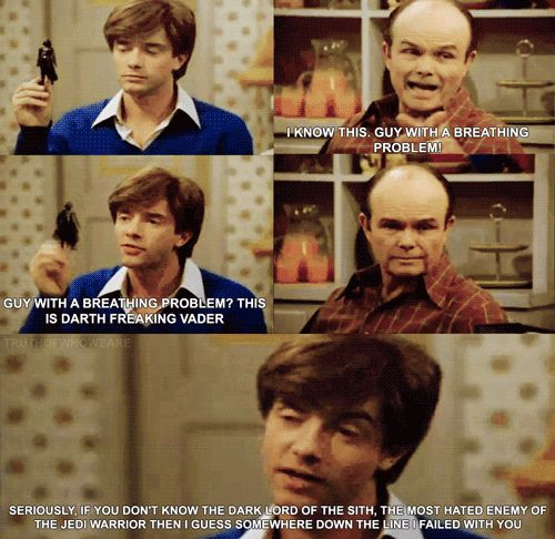 Star Wars That 70 S Show That 70s Show Nerdy Jokes Favorite Tv Characters