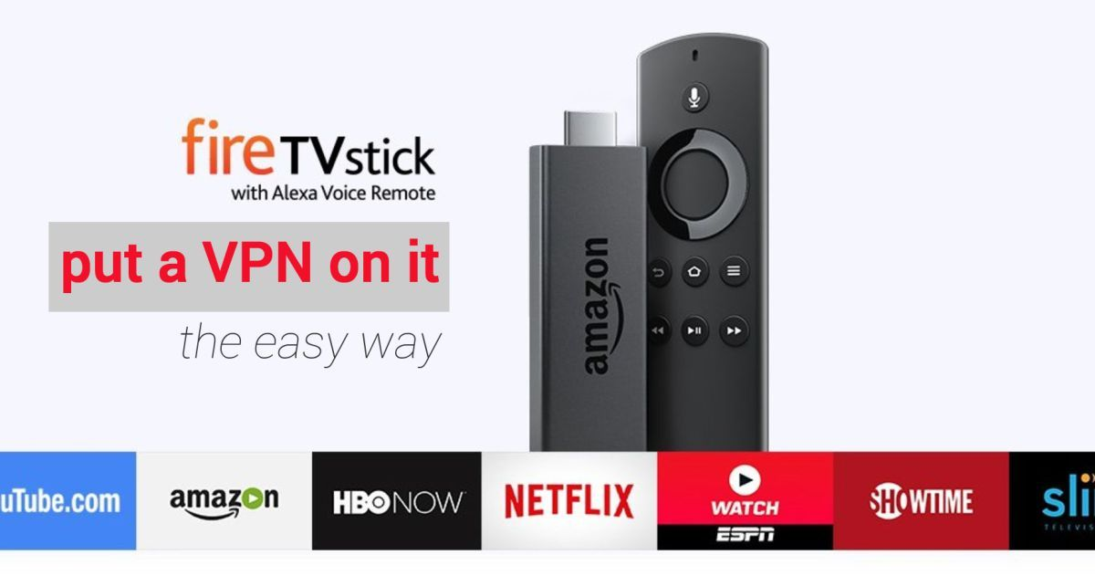 How to Install a VPN on Firestick and Fire TV [No Root