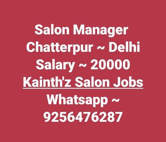 Salonjobsindelhi Jobsinchatterpur Storemanager Jobs Salonjobs Hairjobs Hairstylist Makeup Skincare Beauticians Salon Jobs Salon Manager Beauticians