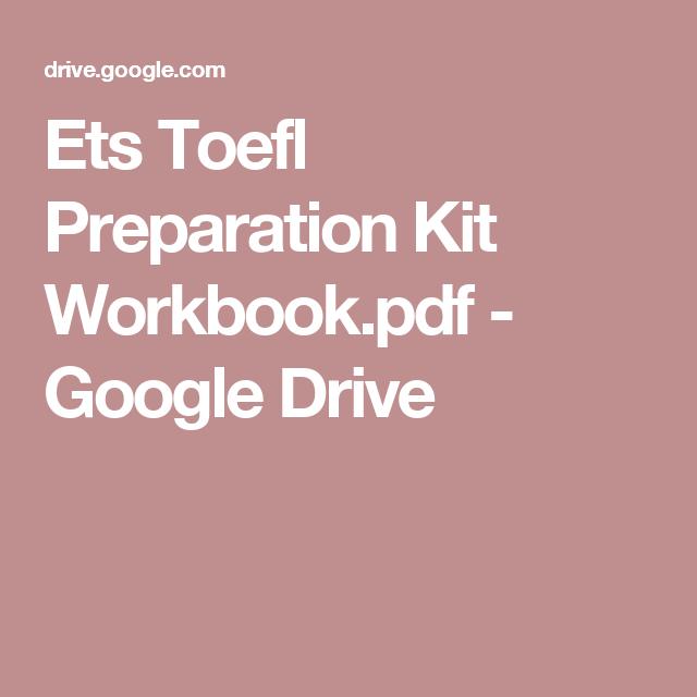 Ets Toefl Preparation Kit Workbook pdf - Google Drive | Book