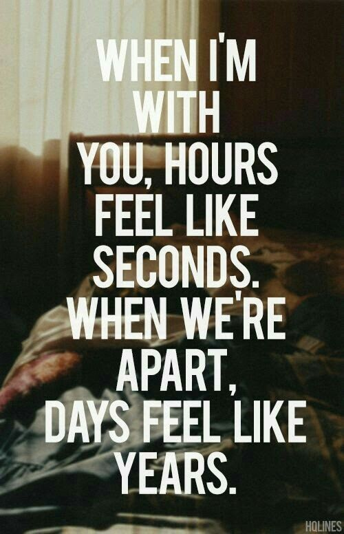 Time Goes Way To Fast When Your With The One You Love Quotes For Your Boyfriend Couple Quotes Cute Love Quotes