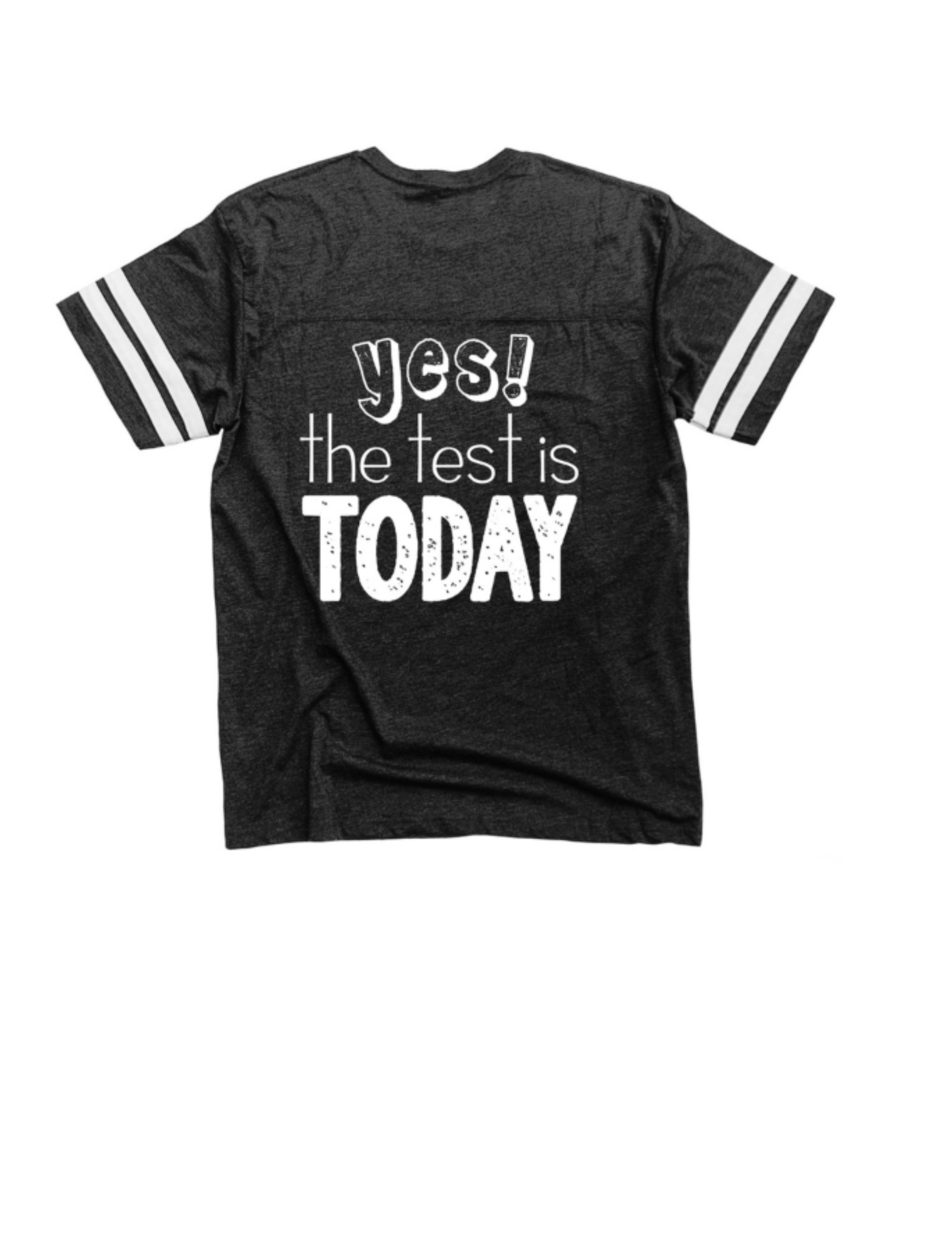 Is The Test Today Teacher Shirts