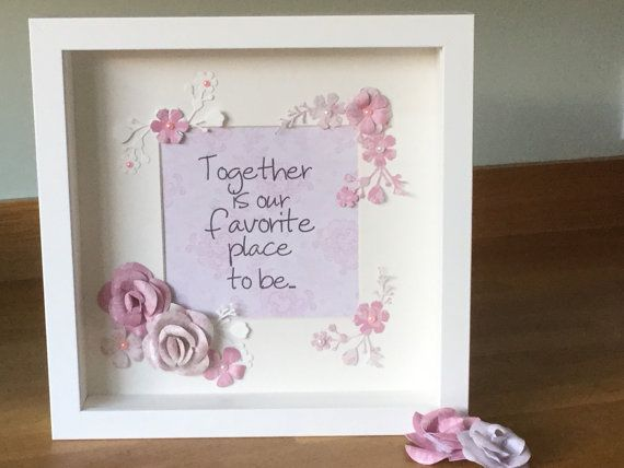 Beautiful flower box frame with lovely sentiment. This can be ...