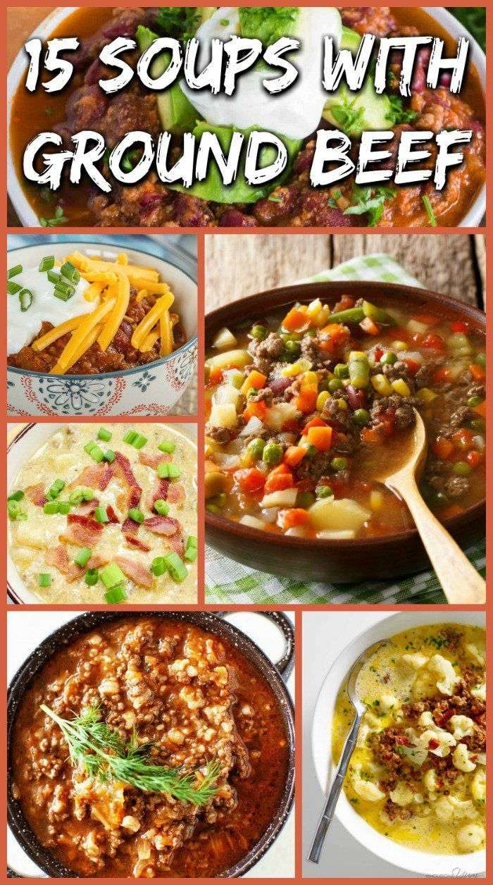 15 Delicious Ways To Make Ground Beef Soup #groundbeeftacos 15 Soups with Ground Beef #groundbeeftacos
