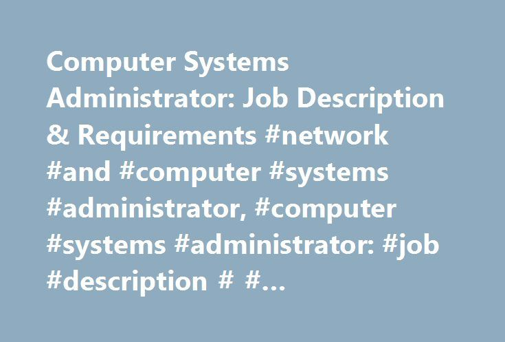 Computer Systems Administrator Job Description  Requirements