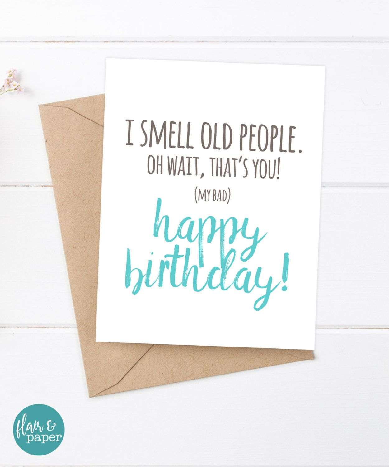 Funny Birthday Card I smell old people card Friend