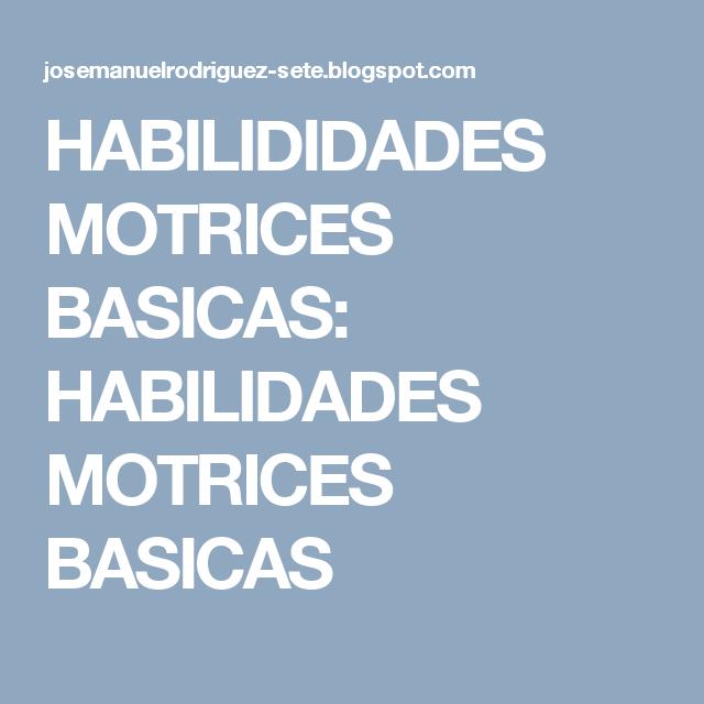 HABILIDIDADES MOTRICES BASICAS: HABILIDADES MOTRICES BASICAS
