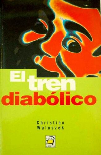 """""""El Tren Diabólico"""" - Christian Waluszek"""