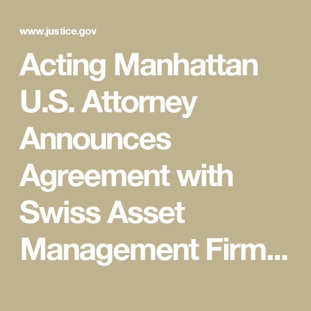 Acting Manhattan US Attorney Announces Agreement With Swiss
