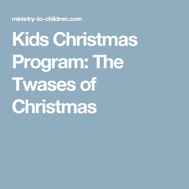 kids christmas program the twases of christmas christmas program