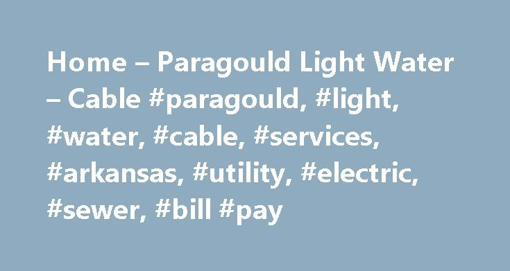 Home U2013 Paragould Light Water U2013 Cable #paragould, #light, #water,