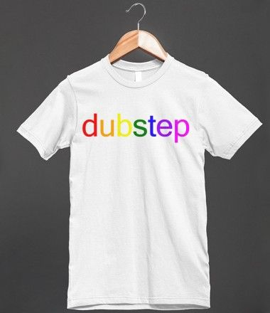 Dubstep Color Spectrum - http://teeshirtsrack.com/dubstep-color-spectrum/