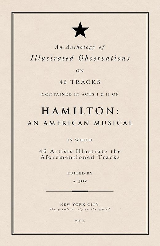 The #ham4pamphlet Project: 45 amazing artists illustrate the Original Cast Recording of Hamilton.