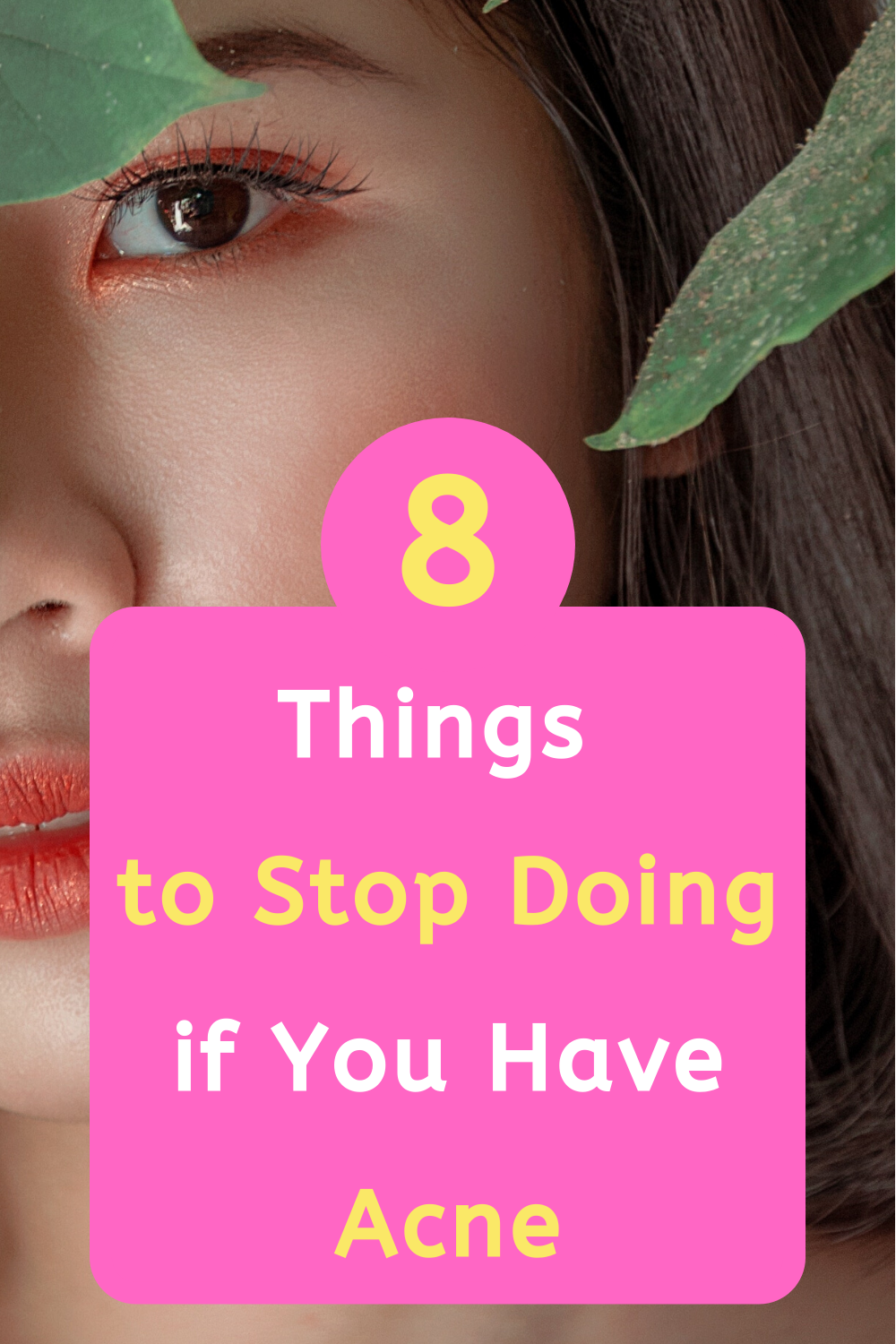 8 things to Stop doing if you have acne ! -   19 how to get rid of acne ideas